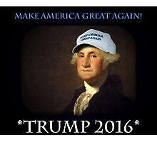 MAKE AMERICA GREAT AGAIN WITH TRUMP IN 2016! Photographic Print