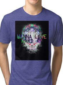 LOVE AF Tri-blend T-Shirt