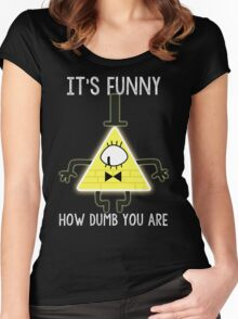 Bill Cipher - It's Funny How Dumb You Are Women's Fitted Scoop T-Shirt