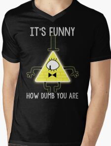 Bill Cipher - It's Funny How Dumb You Are Mens V-Neck T-Shirt