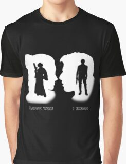 I love You, I Know Graphic T-Shirt
