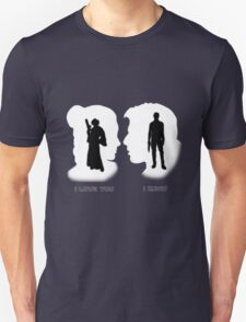 I love You, I Know Unisex T-Shirt