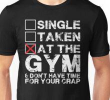 Single, Taken, At The Gym Unisex T-Shirt