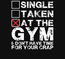Single, Taken, At The Gym Unisex T-Shirt