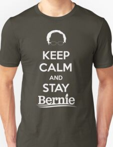 Keep Calm and Stay Bernie Unisex T-Shirt