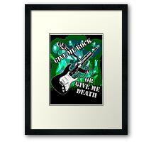 Give Me Rock Or Give Me Death Framed Print