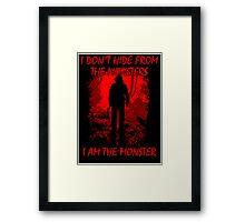 I Am The Monster Framed Print