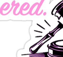lawyered Sticker