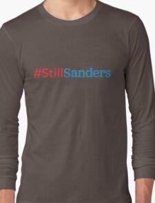 Bernie #StillSanders Long Sleeve T-Shirt