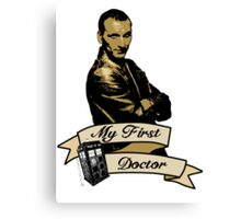 My first Doctor (Who) Ninth 9th Christopher Eccleston Canvas Print