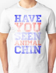 Have You seen Animal Chin ? WHITE T-Shirt