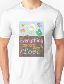 Everything Grows With Love Unisex T-Shirt