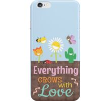 Everything Grows With Love iPhone Case/Skin
