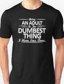 DUMBEST THING Unisex T-Shirt