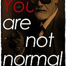 You Are Not Normal by thesamba