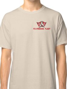 Wear Fearsome Fleet with honor! Classic T-Shirt