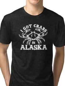 I Got Crabs In Alaska Tri-blend T-Shirt