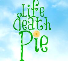 Life, Death, PIE by totoislostinoz