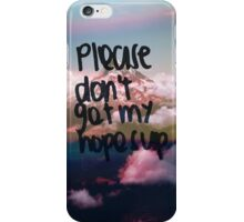 Please don't get my hopes up. iPhone Case/Skin