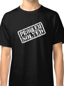 Problem Solved Classic T-Shirt