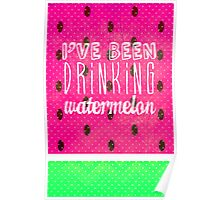 Drinking Watermelon Poster