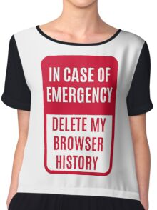 In case of emergency delete my browser history Chiffon Top