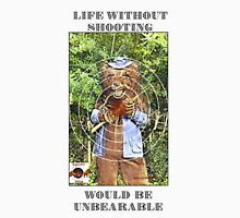 Life Without Shooting Unisex T-Shirt