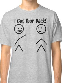 I Got Your Back Classic T-Shirt