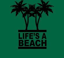 Life's A Beach Unisex T-Shirt