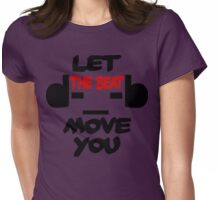 Let the Beat Move you Womens Fitted T-Shirt