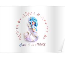Grace is an attitude Poster