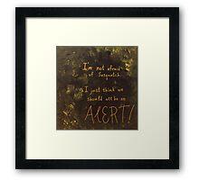 I'm Not Afraid of Sasquatch Framed Print