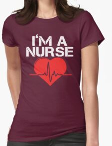 I'm a Nurse Womens Fitted T-Shirt
