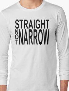 straight not narrow Long Sleeve T-Shirt