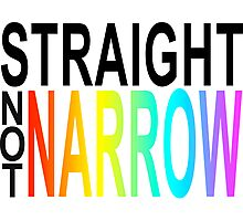 straight not narrow Photographic Print