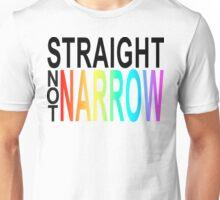 straight not narrow Unisex T-Shirt