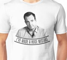 I've made a huge mistake Unisex T-Shirt