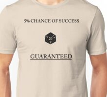 D20 Five Percent Success Guaranteed Unisex T-Shirt