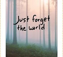 Just forget the world by Indiesk8ter