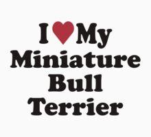 I Heart Love My Miniature Bull Terrier by HeartsLove