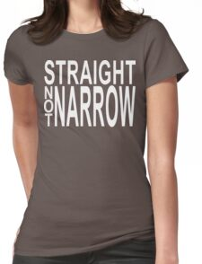 straight not narrow Womens Fitted T-Shirt