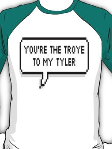 You're The Troye To My Tyler T-Shirt