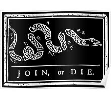 Join or Die - Black and White Poster