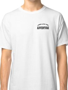 Long Live the Adventure Classic T-Shirt