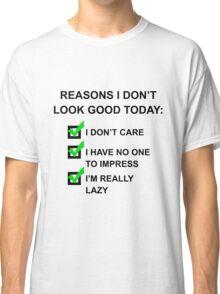Reasons I Don't Look Good Black Classic T-Shirt
