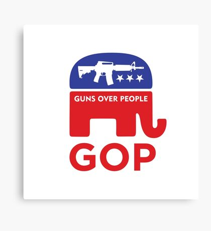 GOP - GUNS OVER PEOPLE Canvas Print