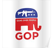 GOP - GUNS OVER PEOPLE Poster