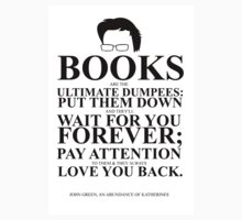 John Green Quote Poster - Books are the Ultimate Dumpees  Kids Clothes