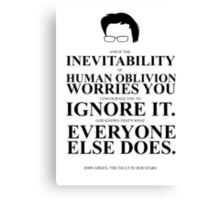 John Green Quote Poster - Inevitability of human oblivion  Canvas Print