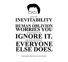 John Green Quote Poster - Inevitability of human oblivion  Photographic Print